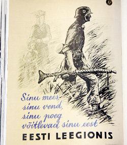 Плакат 1942 года призывает вступать в эстонский легион СС. Сейчас его ветераны в школах учат прибалтийскую молодёжь патриотизму